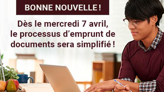 Dès le mercredi 7 avril, le processus d'emprunt de documents sera simplifié!