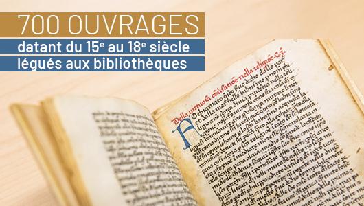 700 ouvrages datant du 15e au 18e siècles légués aux bibliothèques