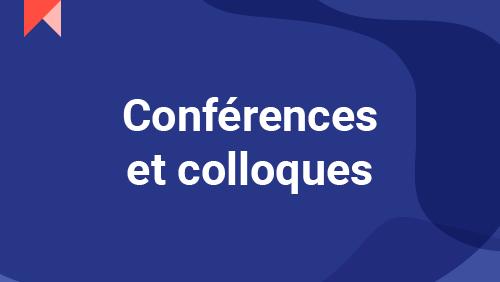 vignette Conférences et coloques