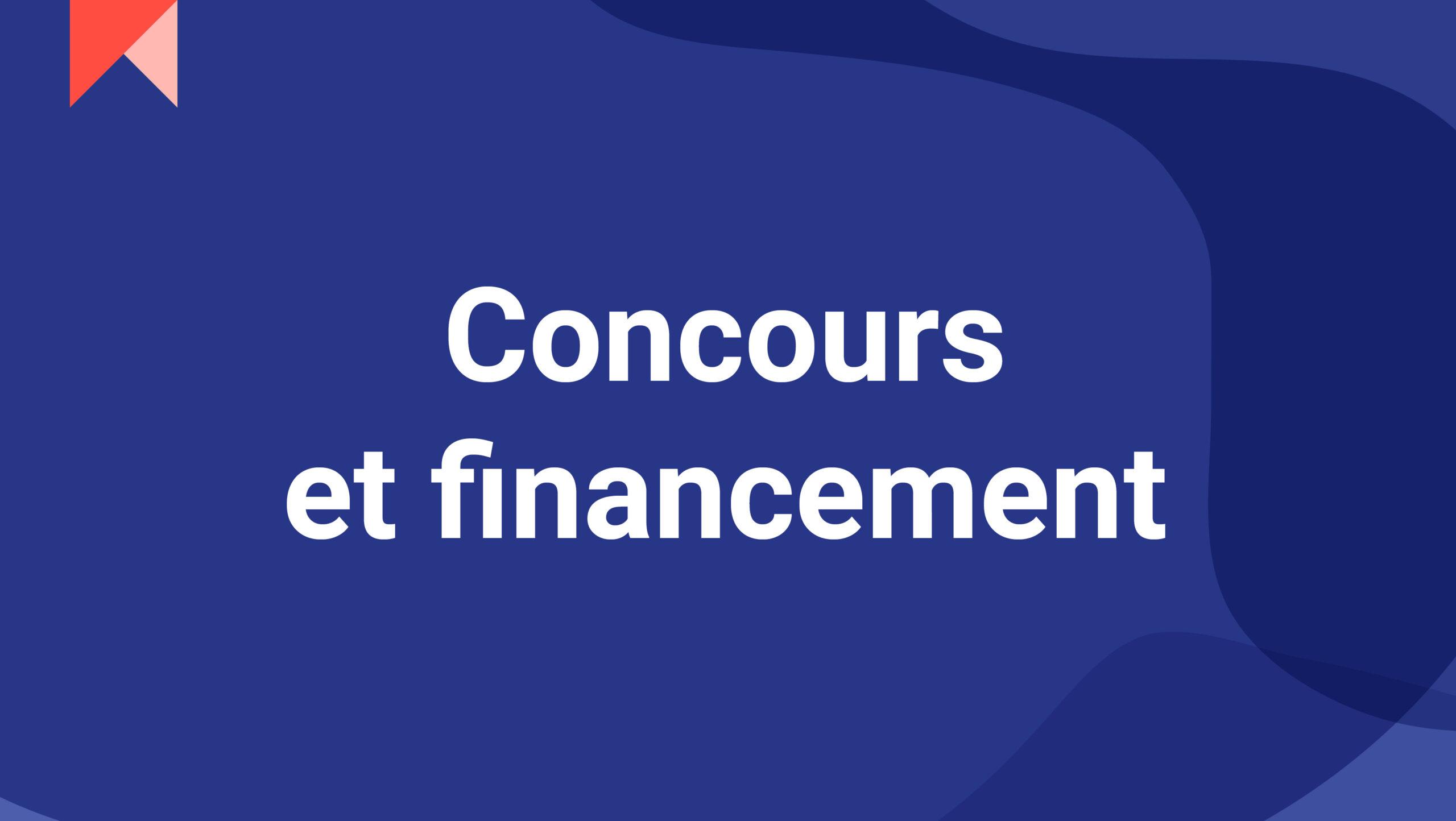 Concours et financement